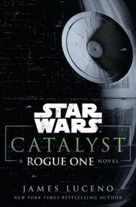 Review: Catalyst A Rogue One Novel