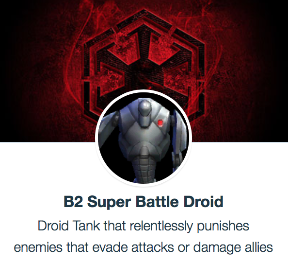 B2 Super Battle Droid - SWGoH